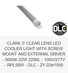 CLARK 5' CLEAR LENS LED COOLER LIGHT WITH SCREW MOUNT AND EXTERNAL DRIVER - 5000K 22W 2200L - 100V-277V - RPL58W - DLC - ZY-22w1500