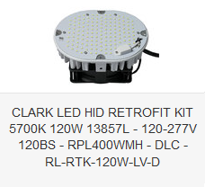 CLARK LED HID RETROFIT KIT 5700K 120W 13857L - 120-277V 120BS - RPL400WMH - DLC - RL-RTK-120W-LV-D