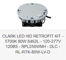 CLARK LED HID RETROFIT KIT - 5700K 80W 8462L - 120-277V 120BS - RPL250WMH - DLC - RL-RTK-80W-LV-D